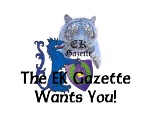 picture of the gazette logo and a tyger, with the words, the EK Gazette wants you